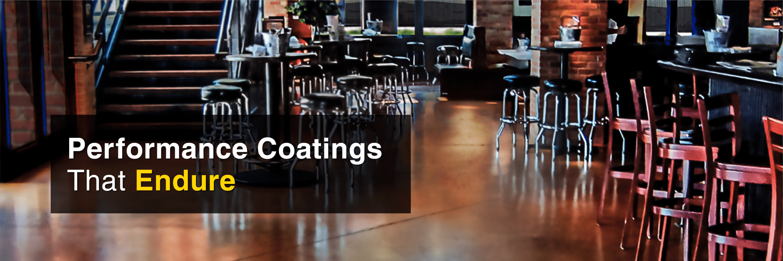 Pub with concrete acid stain and tag line: Performance Coatings That Endure